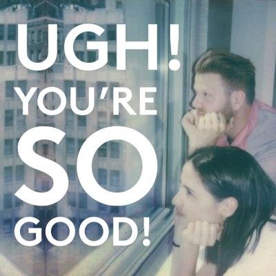 Ugh! You're So Good!:Scott Hoying and Rozzi