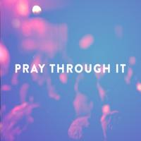 Pray Through It podcast