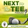 Next on the Tee with Chris Mascaro, Golf Podcast artwork