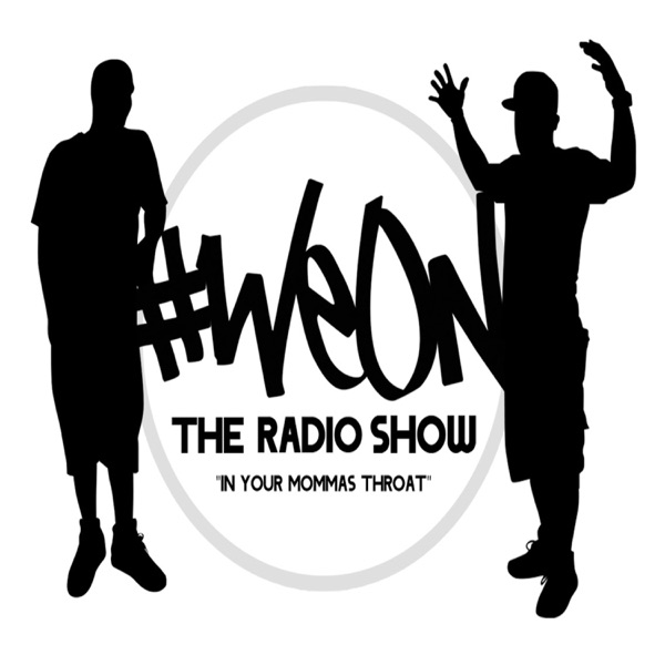 #WeOn The Radio Show