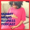 Mummy Means Business artwork