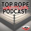 Top Rope Wrestling Podcast artwork