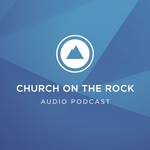 Church On The Rock Audio Podcast
