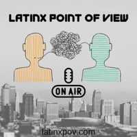 LatinX Point of View podcast