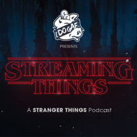 Streaming Things: A Stranger Things Podcast podcast