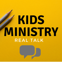 Kids Ministry Real Talk podcast