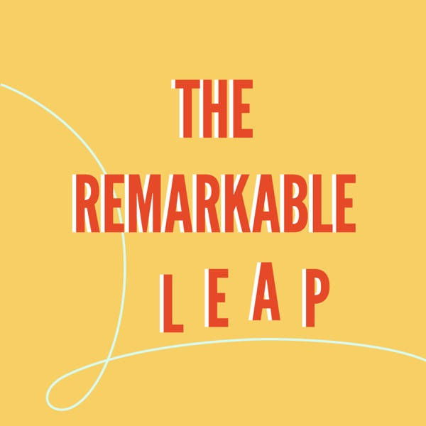 The Remarkable Leap