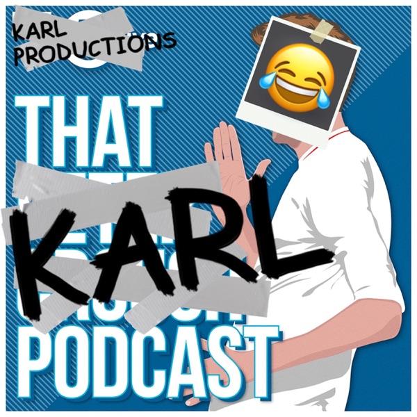 That Karl Podcast