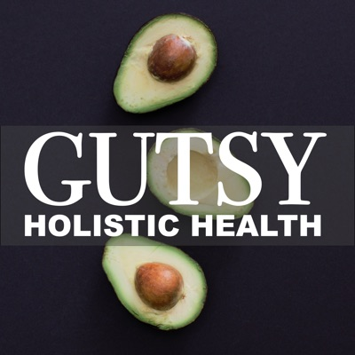 Gutsy Health | Nutrition and Medicine:LaunchPod Media