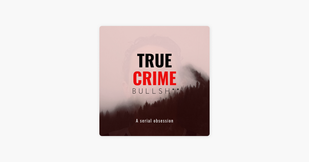True Crime Bullsh**: The Story of Israel Keyes on Apple Podcasts