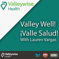 Valley Well, Valle Salud podcast