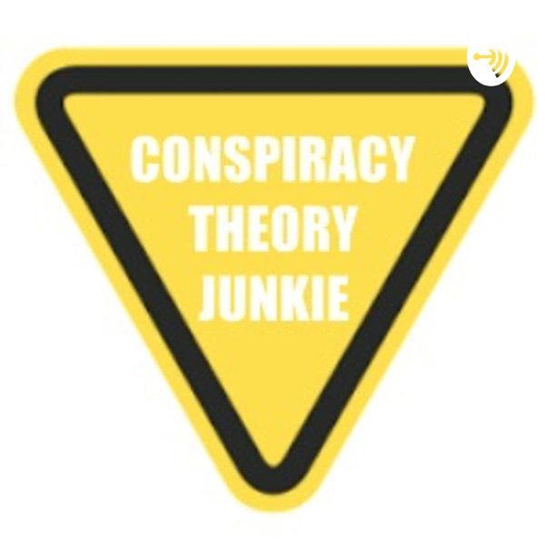 CONSPIRACY THEORY JUNKIE