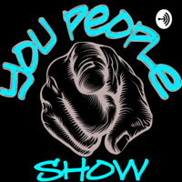 You People Show podcast