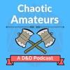 Chaotic Amateurs: A D&D Podcast