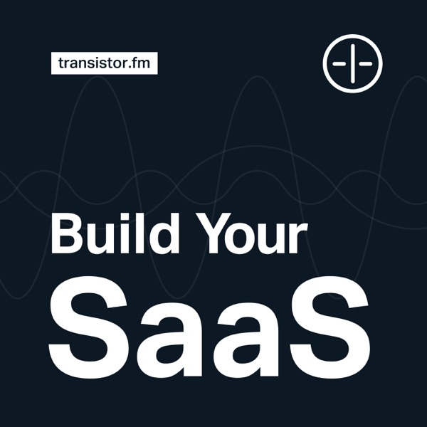 Build Your SaaS – bootstrapping in 2019 podcast show image