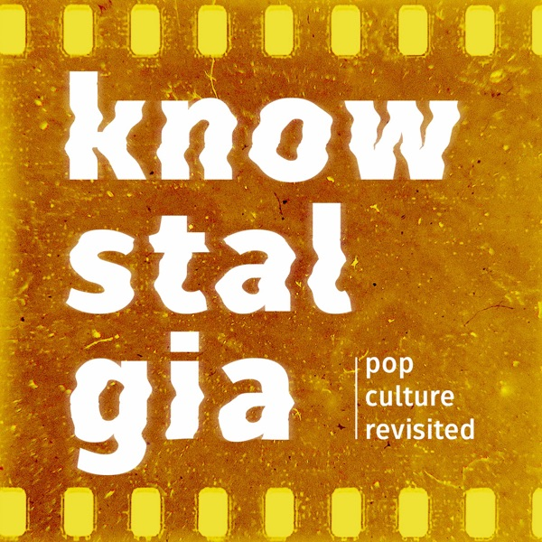 Knowstalgia: Pop Culture Revisited