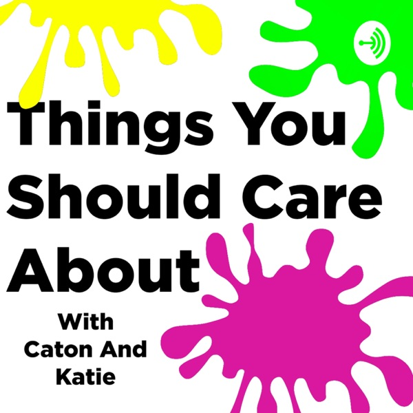 Things You Should Care About