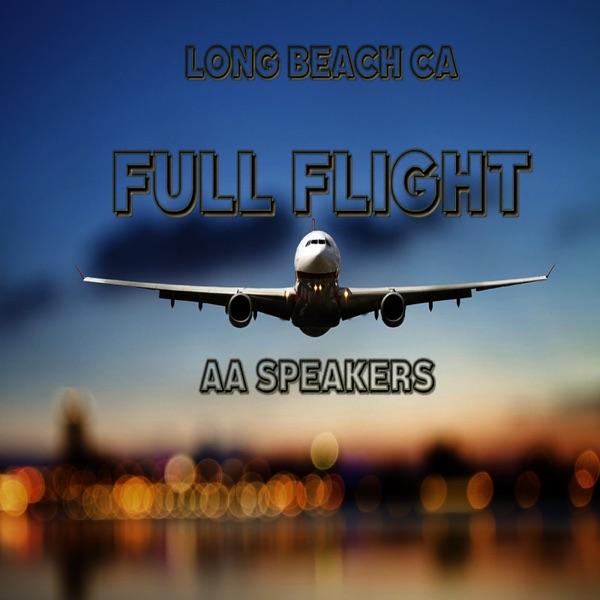 Full Flight AA Speakers || Alcoholics Anonymous || 12 Steps || Long Beach CA