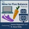 The Nine to Five Balance Podcast