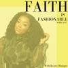 FAITH IS FASHIONABLE artwork