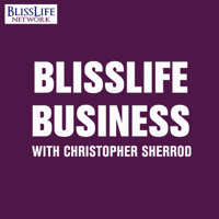 BlissLife Business with Christopher Sherrod podcast