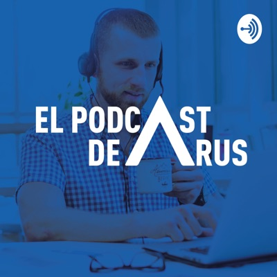 El Podcast de ARUS