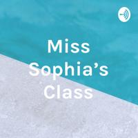 Miss Sophia's Class podcast