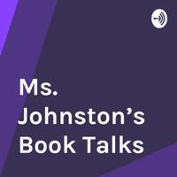 Ms. Johnston's Book Talks podcast