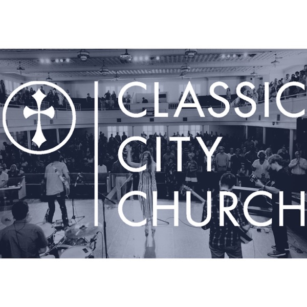 Classic City Church Podcast