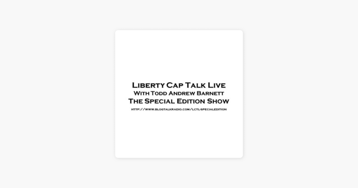 Liberty Cap Talk Live: The Special Edition Show on Apple