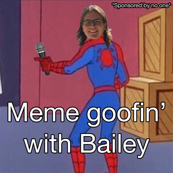 Meme goofin' with Bailey