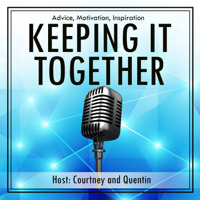 Keeping It Together With Courtney & Quentin podcast