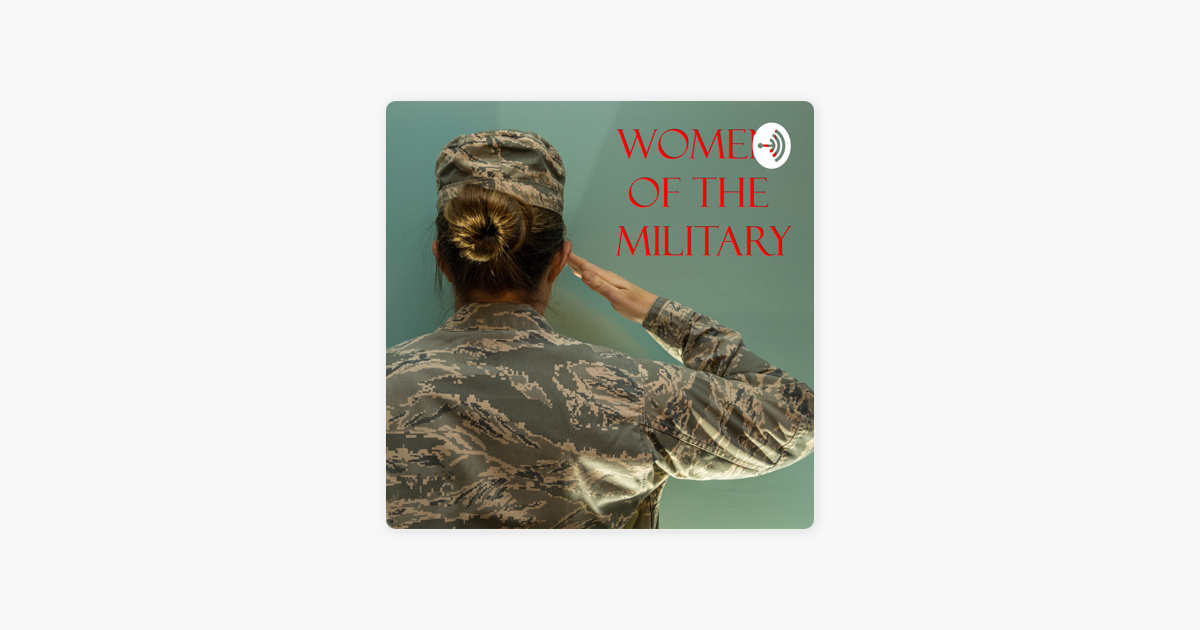 Women of the Military on Apple Podcasts