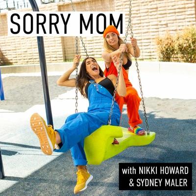Sorry Mom:Nikki Howard & Sydney Maler