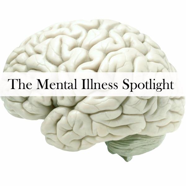 The Mental Illness Spotlight