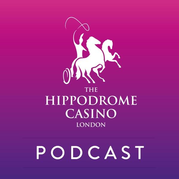 Hippodrome Casino Podcast