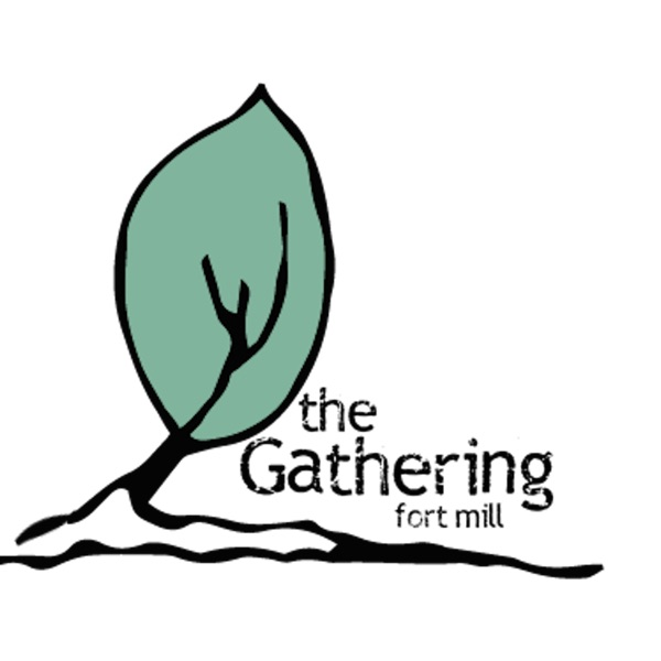 Sermons from theGathering Fort Mill