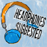Headphones Suggested podcast