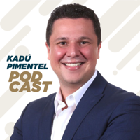 Kadu Pimentel podcast