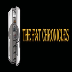 The  Fat chronicles