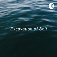 Excavation of Self podcast