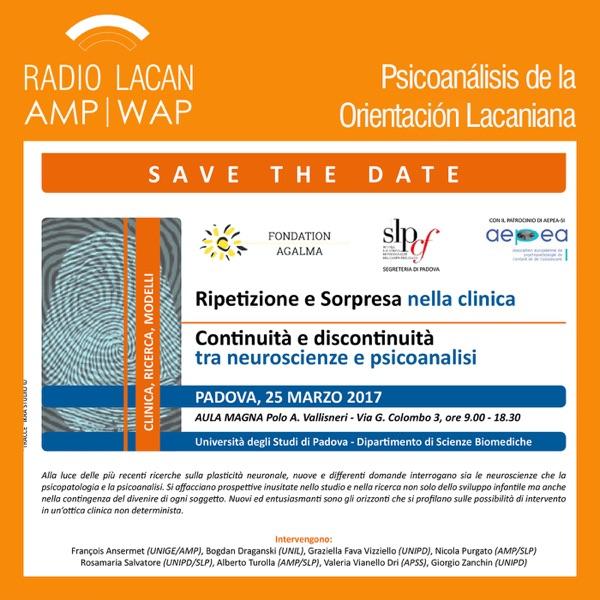 RadioLacan.com | Congreso Internacional en la Universidad de Padua: La repetición y la sorpresa en la clínica. La continuidad y la discontinuidad entre las neurociencias y el psicoanálisis