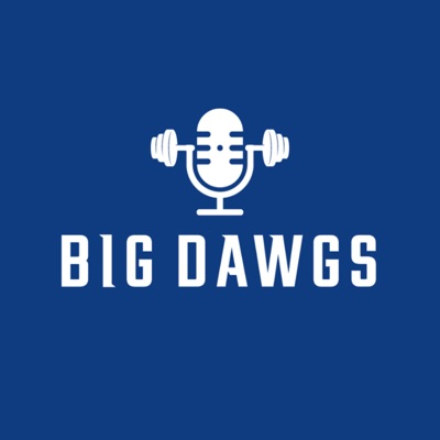 The Big Dawgs Podcast