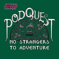 Podquest: No Strangers to Adventure podcast