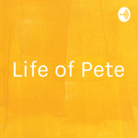 Life of Pete podcast