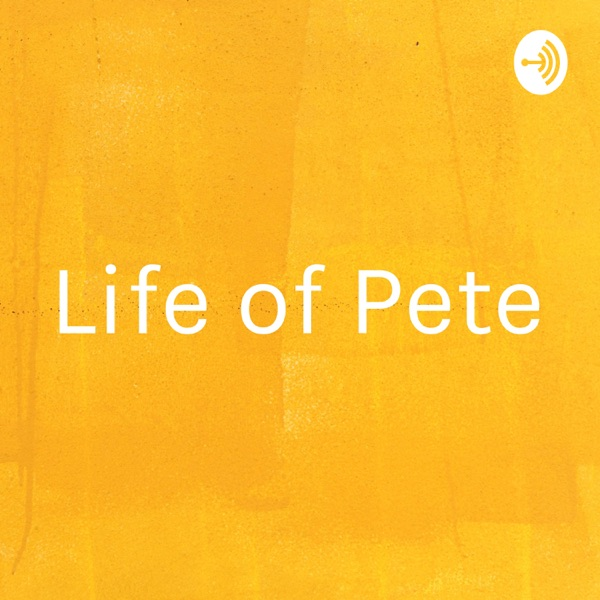 Life of Pete
