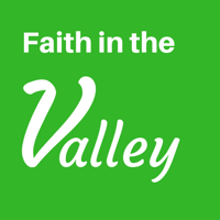 Faith in the Valley podcast