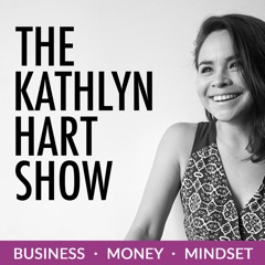 The Kathlyn Hart Show | Inspiring Interviews with Badass Women About the Journey from Dreaming to Doing
