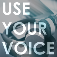 Use Your Voice podcast