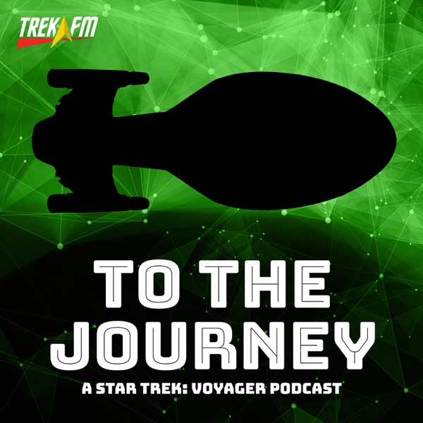 To The Journey: A Star Trek Voyager Podcast banner backdrop